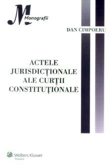 Imagine Actele jurisdictionale ale Curtii Constitutionale