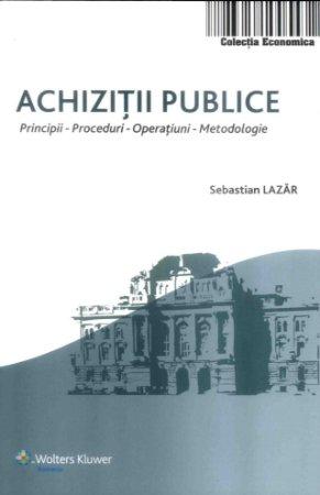 Imagine Achizitii publice - Principii - Proceduri - Operatiuni - Metodologie