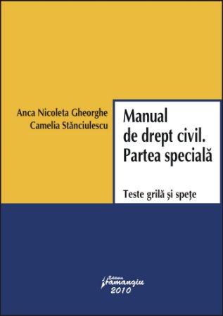 Imagine Manual de drept civil. Partea speciala. Teste grila si spete