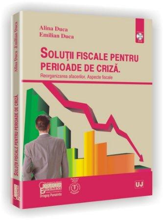 Imagine Solutii fiscale pentru perioade de criza - Reorganizarea afacerilor. Aspecte fiscale