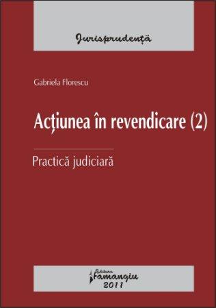 Imagine Actiunea in revendicare Practica judiciara ed. 2
