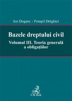 Imagine Bazele dreptului civil. Volumul III. Teoria generala a obligatiilor