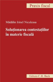 Imagine Solutionarea contestatiilor in materie fiscala