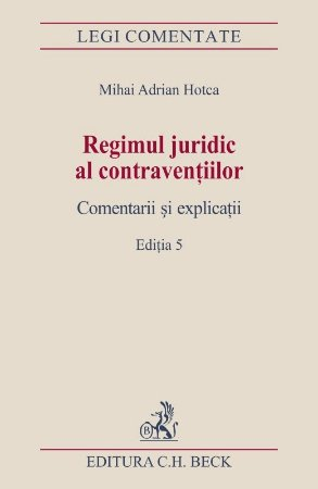 Imagine Regimul juridic al contraventiilor. Comentarii si explicatii. Ed. 5