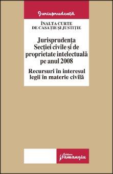 Imagine Jurisprudenta sectiei civile si de proprietate intelectuala pe anul 2008