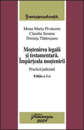 Imagine Mostenirea legala si testamentara. Imparteala mostenirii. Practica judiciara ed.2