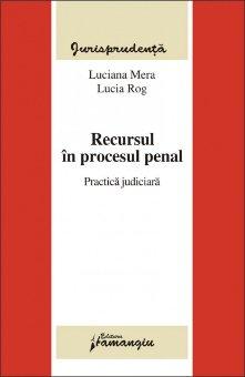 Imagine Recursul in procesul penal.Practica judiciara