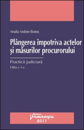 Imagine Plangerea impotriva actelor si masurilor procurorului. Practica judiciara ed.3