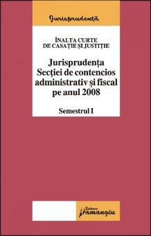 Imagine Jurisprudenta sectiei de contencios administrativ si fiscal pe anul 2008 sem I