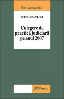 Imagine Curtea de Apel Iasi. Culegere de practica judiciara pe anul 2007