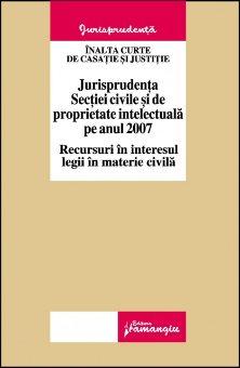 Imagine Jurisprudenta sectiei civile si de proprietate intelectuala pe anul 2007
