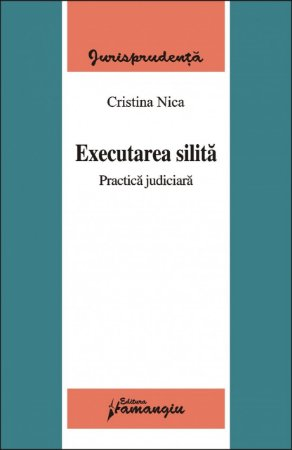 Imagine Executarea silita. Practica judiciara
