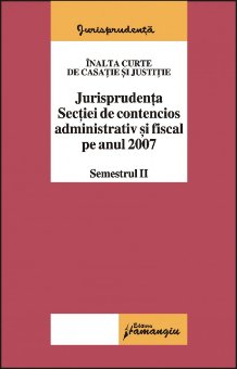 Imagine Jurisprudenta sectiei de contencios administrativ si fiscal pe anul 2007 sem 2