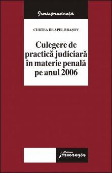 Imagine Curtea de Apel Brasov. Culegere de practica judiciara in materie penala pe anul 2006
