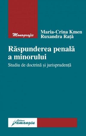 Imagine Raspunderea penala a minorului. Studiu de doctrina si jurisprudenta