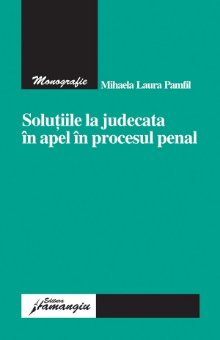 Imagine Solutii la judecata in apel in procesul penal
