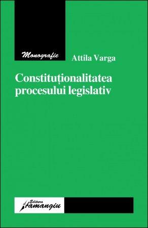 Imagine Constitutionalitatea procesului legislativ