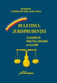 Imagine Curtea de Apel Alba Iulia. Buletinul jurisprudentei 2006