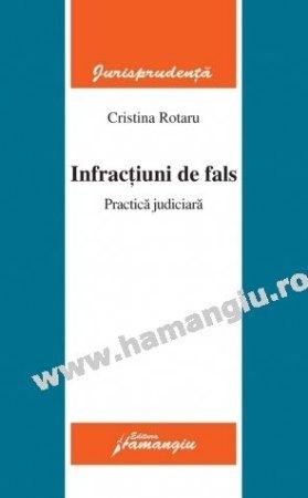 Imagine Infractiuni de fals. Practica judiciara