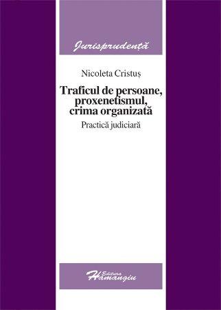 Imagine Traficul de persoane, proxenetismul, crima organizata. Practica judiciara