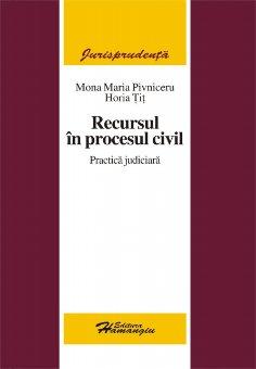 Imagine Recursul in procesul civil. Practica judiciara