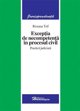 Imagine Exceptia de necompetenta in procesul civil. Practica judiciara