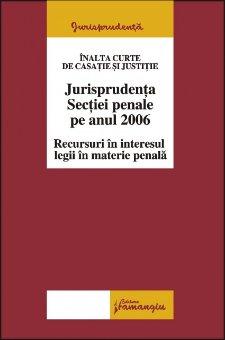 Imagine Jurisprudenta sectiei penale pe anul 2006