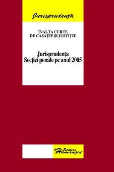 Imagine Jurisprudenta sectiei penale pe anul 2005