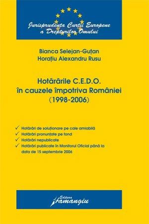 Imagine Hotararile C.E.D.O. in cauzele impotriva Romaniei (1998-2006)