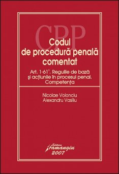 Imagine Codul de procedura penala. Regulile de baza si actiunile in procesul penal
