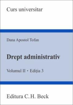 Drept administrativ. Volumul II. Editia a 3-a - Tofan