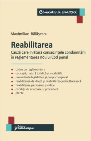 Reabilitarea – cauza care inlatura consecintele condamnarii in reglementarea noului Cod penal - Balasescu