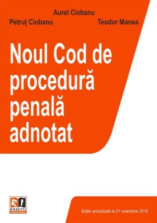 Noul Cod de procedura penala adnotat - Aurel Ciobanu, Petrut Ciobanu, Teodor Manea