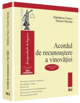 Acordul de recunoastere a vinovatiei -  Pascu Madalina , Manea Teodor