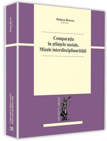 Comparatia in stiintele sociale. Mizele interdisciplinaritatii-Bercea
