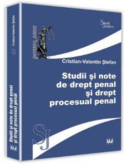 Studii si note de drept penal si drept procesual penal - Cristian-Valentin Stefan