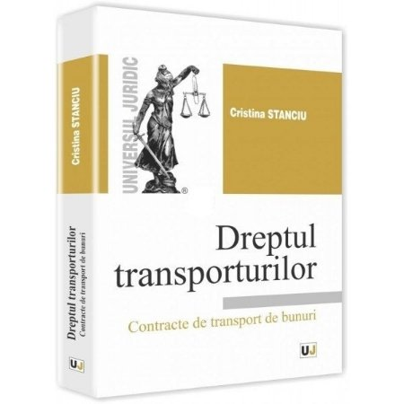 Dreptul transporturilor Contracte de transport de bunuri - Stanciu