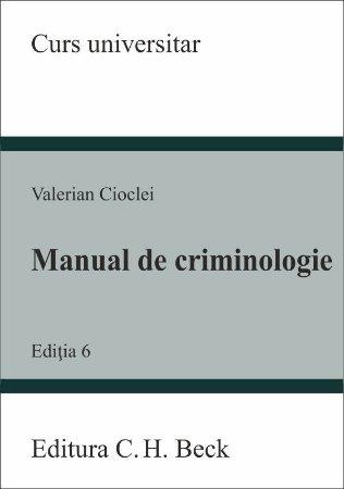 Manual de criminologie. Editia a 6-a - Cioclei