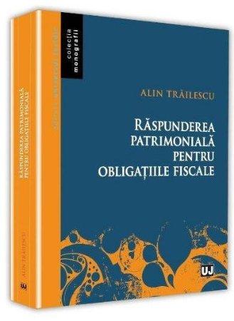 Raspunderea patrimoniala pentru obligatiile fiscale - Trailescu