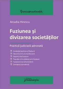 Fuziunea si divizarea societatilor - Arcadia Hinescu