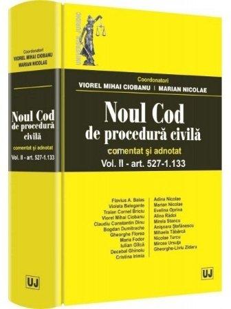 Noul Cod de procedura civila. Comentat si adnotat Vol. II - art. 527-1.133 - Ciobanu