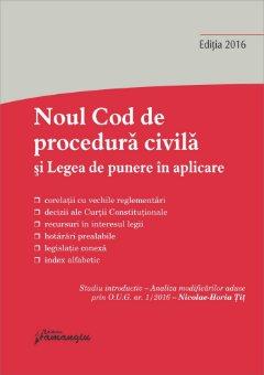 Noul Cod de procedura civila si Legea de punere in aplicare. Actualizat actualizat 7 februarie 2016