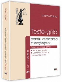 Teste-grila pentru verificarea cunostintelor. Drept procesual penal - Rotaru