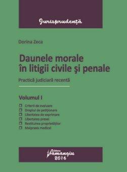 Daune morale in litigii civile si penale Vol  1 - Zeca