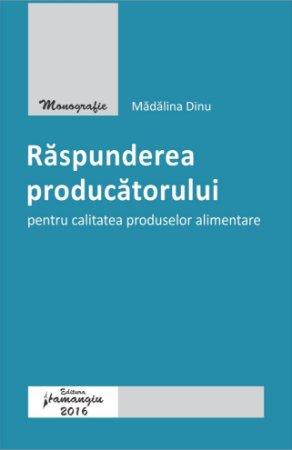Raspunderea producatorului pentru calitatea produselor alimentare - Dinu