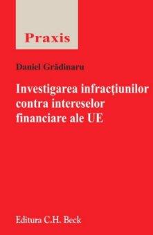 Investigarea infractiunilor contra intereselor financiare ale UE - Gradinaru