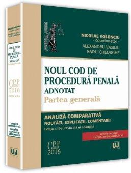 Noul Cod de procedura penala adnotat. Partea generala. Editia a 2-a - Volonciu
