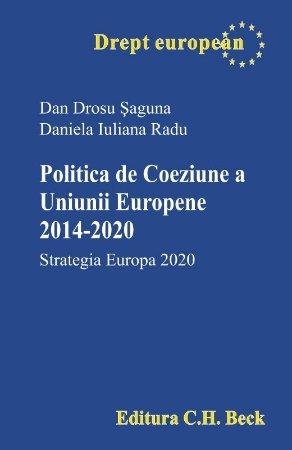 Politica de Coeziune a Uniunii Europene 2014-2020. Strategia Europa 2020 - Saguna, Radu