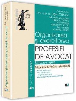 Organizarea si execrcitarea profesiei de avocat - ed a 4-a - Oprina