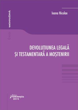 Devolutiunea legala si testamentara a mostenirii - Ioana Nicolae